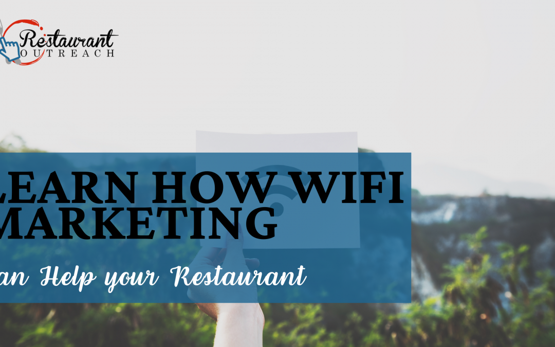 Learn How WIFI Marketing Can Help Your Restaurant