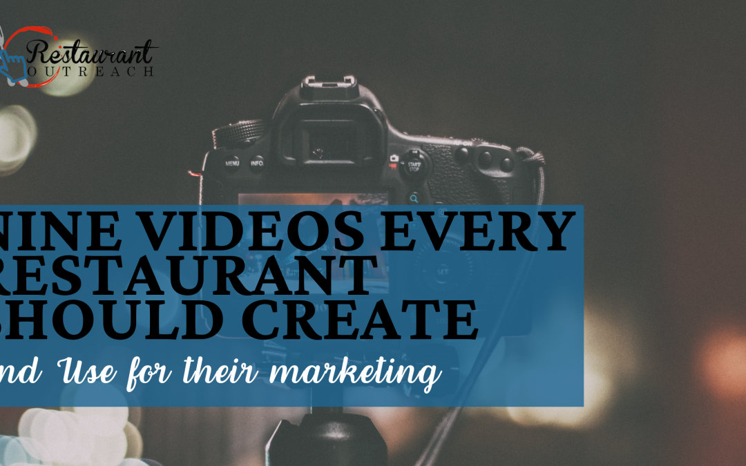 Nine Videos Every Restaurant Should Create And Use For Their Marketing