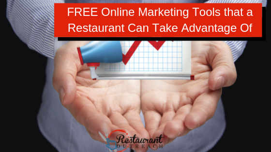 FREE Online Marketing Tools that a Restaurant Can Take Advantage Of