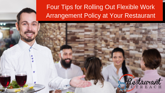 Four Tips for Rolling Out Flexible Work Arrangement Policy at Your Restaurant