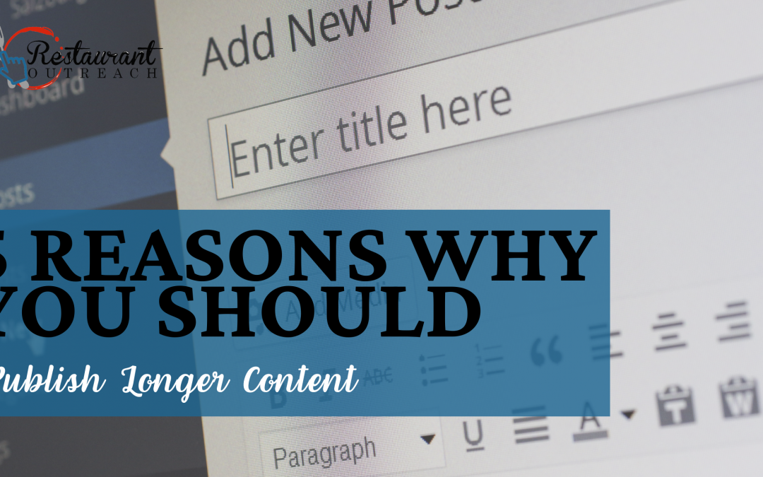 5 Reasons Why You Should Publish Longer Content