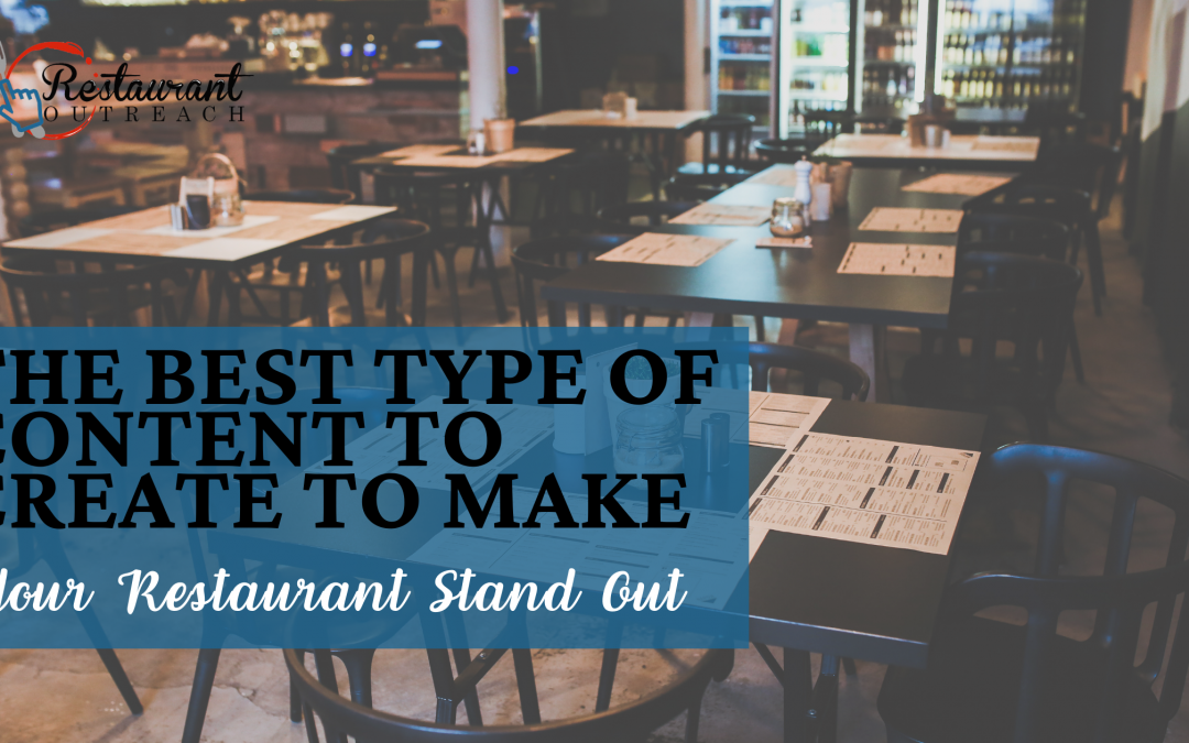 The Best Type of Content To Create To Make Your Restaurant Stand Out