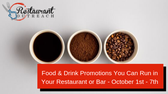 Food & Drink Promotions You Can Run in Your Restaurant or Bar – October 1st – 7th