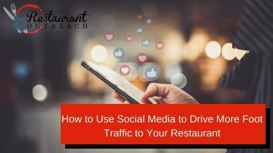 How to Use Social Media to Drive More Foot Traffic to Your Restaurant