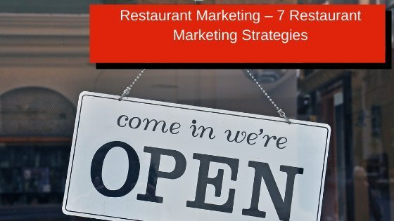 Restaurant Marketing – 7 Restaurant Marketing Strategies