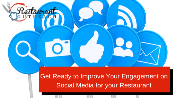 Get Ready to Improve Your Social Media Engagement for your Restaurant