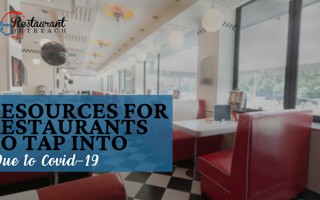 Resources for Restaurants to Tap into Due to COVID-19