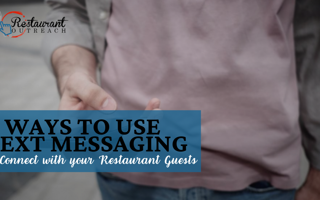 8 Ways to Use Text Messaging to Connect with your Restaurant Guests