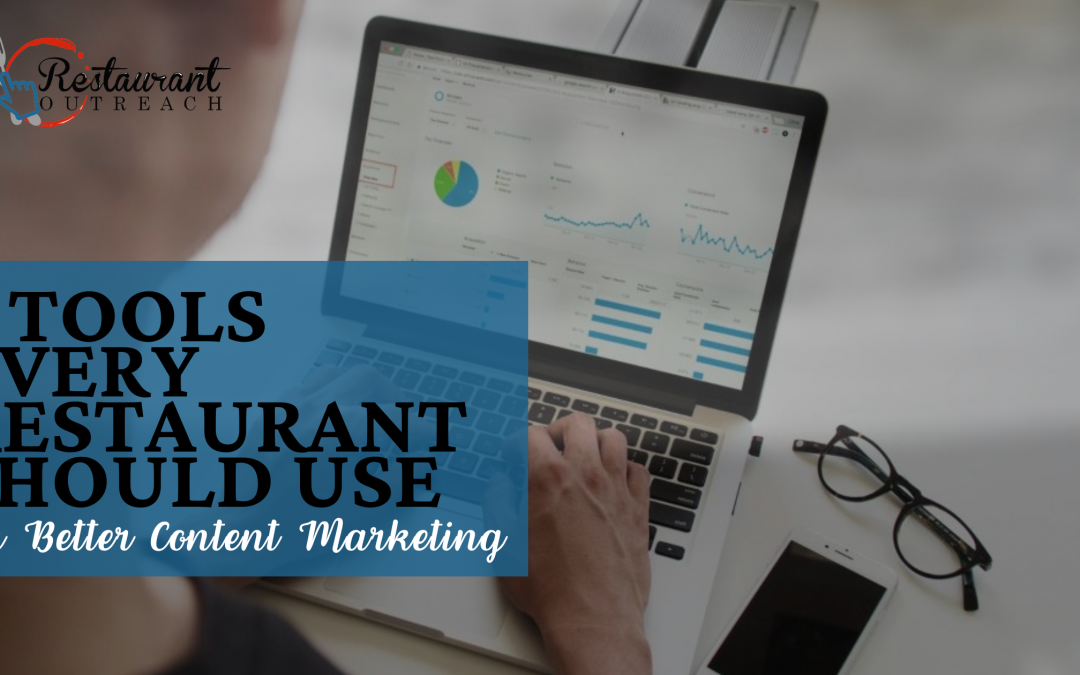 5 Tools Every Restaurant Should Use For Better Content Marketing
