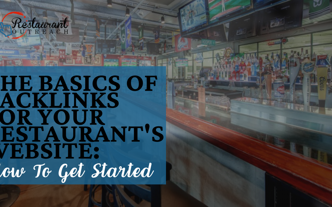 The Basics of Backlinks for your Restaurant's Website:  How to Get Started