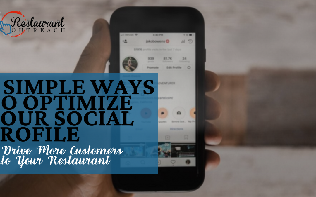 5 Simple Ways to Optimize Your Social Profiles to Drive More Customers Into Your Restaurant