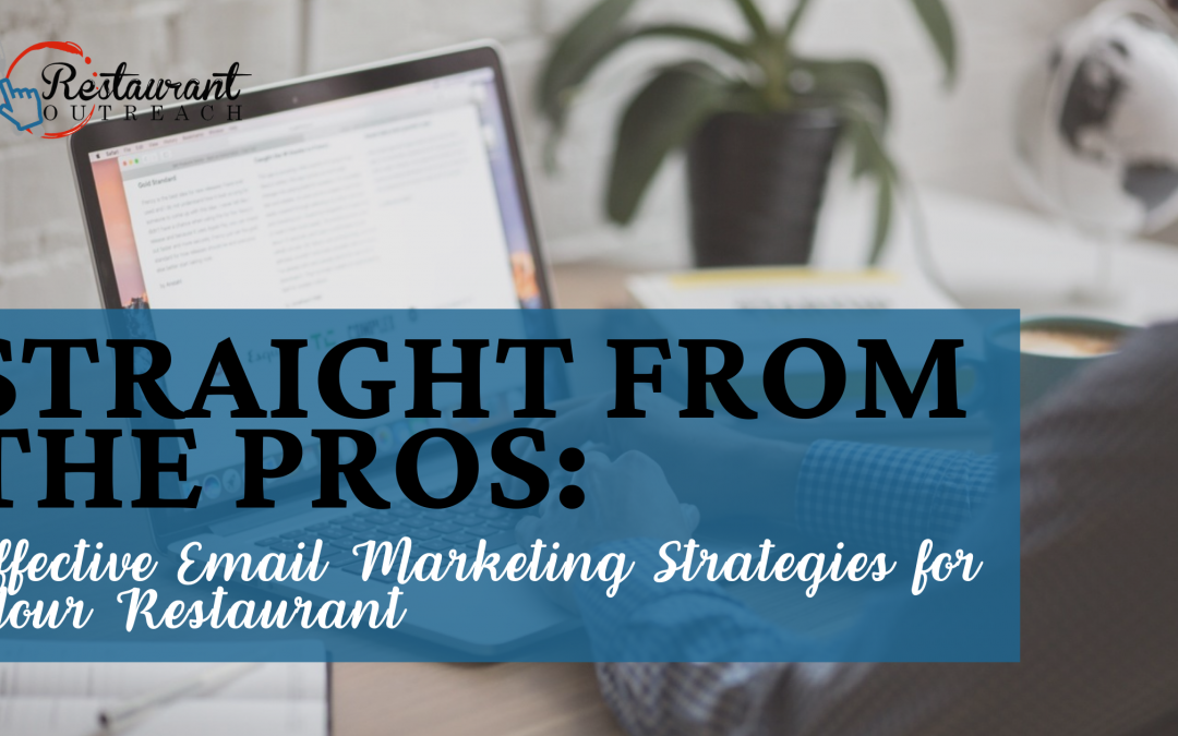 Straight from the Pros: Effective Email Marketing Strategies for Your Restaurant