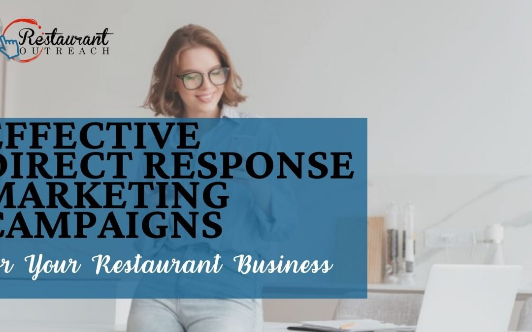 Effective Direct Response Marketing Campaigns for Your Restaurant Business