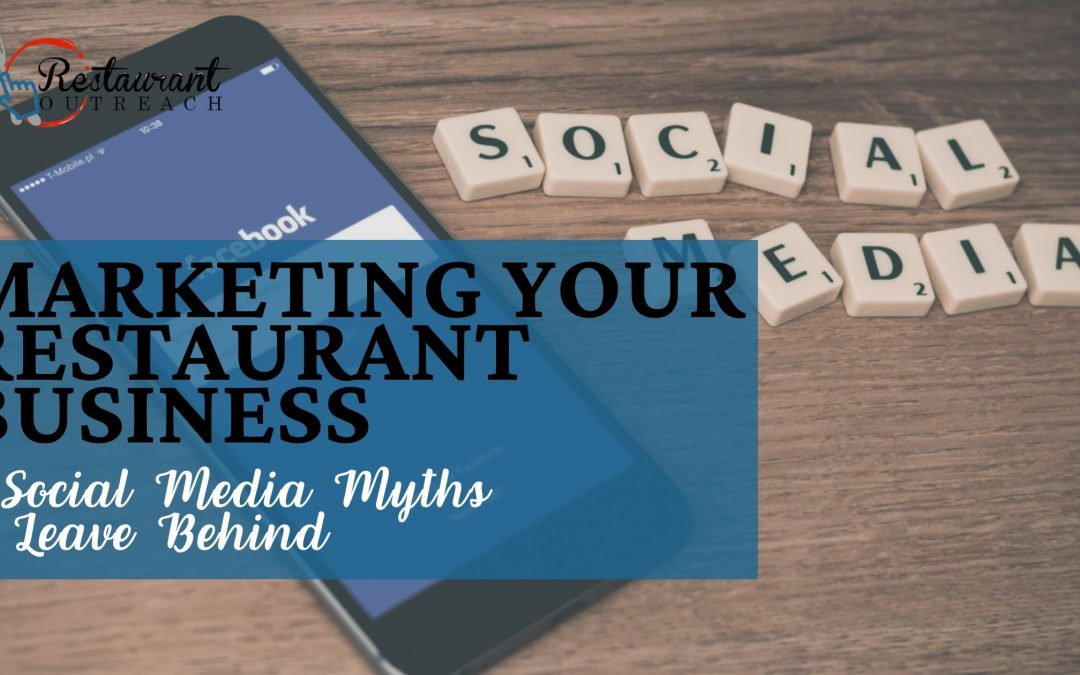 Marketing your Restaurant Business: 8 Social Media Myths to Leave Behind
