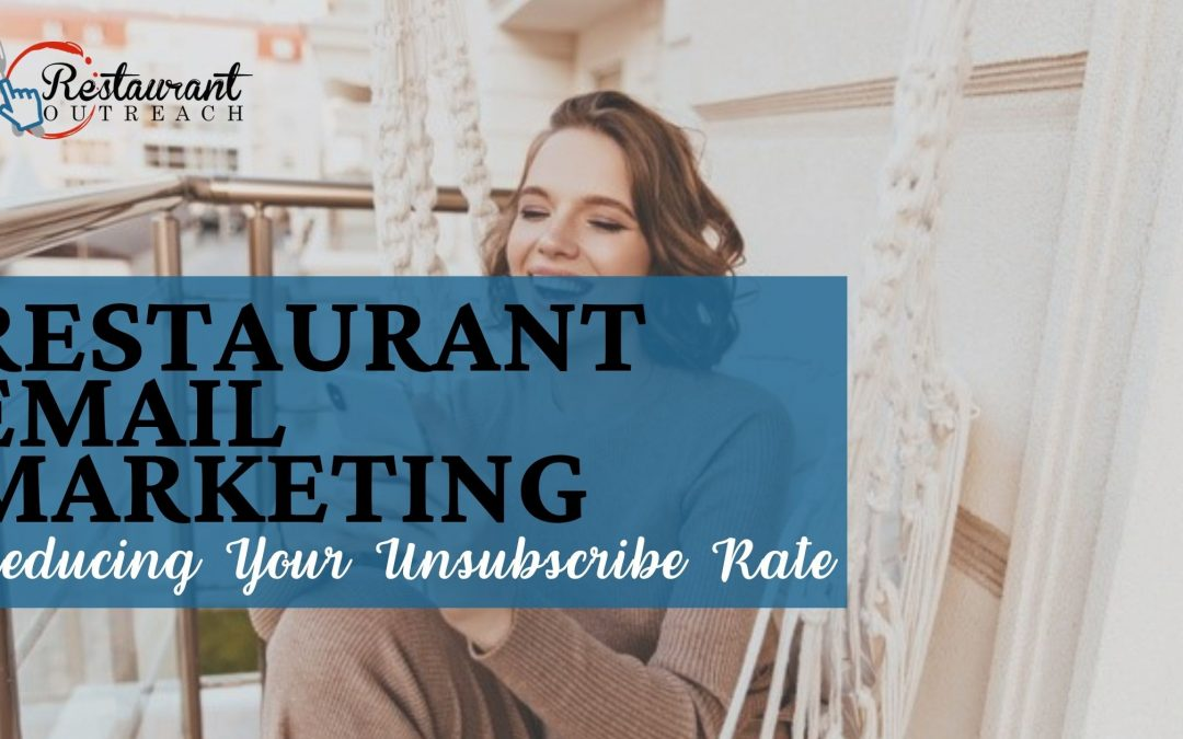 Restaurant Email Marketing: Reducing Your Unsubscribe Rate